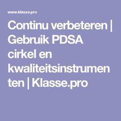 Continu verbeteren | Gebruik PDSA cirkel en kwaliteitsinstrumenten | Klasse.pro
