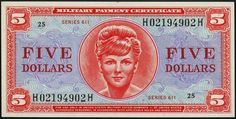 5 Dollars United States Military Payment Certificate Series 611  Obverse: Portrait of a Woman engraved by Charles A. Brooks. Reverse:  value in cartouche at centre and in each corner. Number of Notes Printed: 2,800,000.