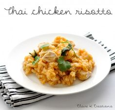 Thai chicken risotto - via Claire K Creations www.clairekcreations.com