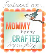 Mommy by day Crafter by night- great blog with great tutorials!