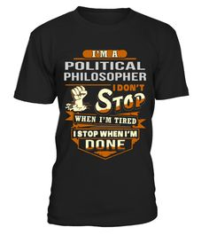 # POLITICAL PHILOSOPHER .  HOW TO ORDER:1. Select the style and color you want: 2. Click Reserve it now3. Select size and quantity4. Enter shipping and billing information5. Done! Simple as that!TIPS: Buy 2 or more to save shipping cost!This is printable if you purchase only one piece. so dont worry, you will get yours.Guaranteed safe and secure checkout via:Paypal | VISA | MASTERCARD