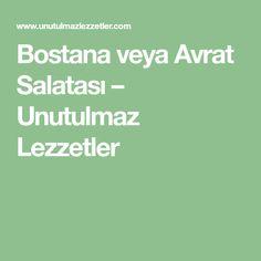 Bostana veya Avrat Salatası – Unutulmaz Lezzetler
