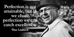Perfection is not attainable, but if we chase perfection we can catch excellence. #quote @quotlr