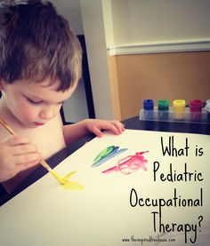 WHAT IS PEDIATRIC OCCUPATIONAL THERAPY?