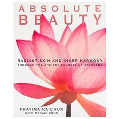 Absolute Beauty: Radiant Skin and Inner Harmony Through the Ancient Se – Yoga International
