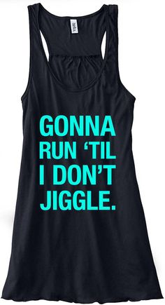 Gonna Run 'Til I Don't Jiggle Running Tank Top Flowy Racerback Workout Custom Colors You Choose Size & Colors on Etsy, $24.00