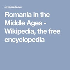 Romania in the Middle Ages - Wikipedia, the free encyclopedia