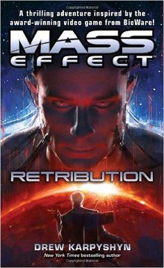Mass Effect: Retribution (Mass Effect (Paperback)): Drew Karpyshyn