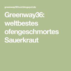 Greenway36: weltbestes ofengeschmortes Sauerkraut