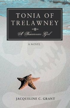 Tonia of Trelawney: A Buccaneer Girl by Jacqueline Grant, http://www.amazon.com/dp/B002PAQCIM/ref=cm_sw_r_pi_dp_jUoctb0G5F24V