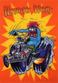 Rat Fink Ed Big Daddy Roth - Mothers Worry
