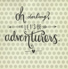 Adventurers Hand Lettered Quote- Original Artwork via The Scribblist on Etsy!