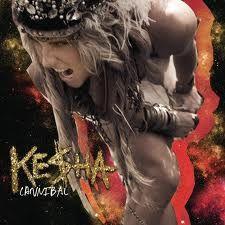 Cannibal-Ke$ha  Cannibal  Sleazy  The Harold Song  Crazy Beautiful Life  Grow a pear  Animal (remix)