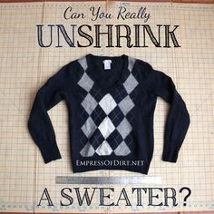 Can you really UNshrink a  sweater? The answer is here >>>