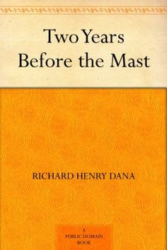 Two Years Before the Mast by Richard Henry Dana.  Non-Fiction.  (Kindle, Free.)