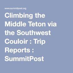 Climbing the Middle Teton via the Southwest Couloir : Trip Reports : SummitPost