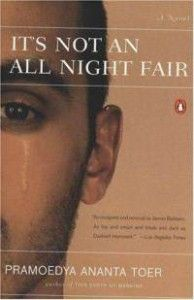"""""""It's Not an All Night Fair"""" by Pramoedya Ananta Toer - It's Not an All Night Fair tells the deeply affecting story of a son returning home to central #Java to confront the fact of his father's death. Struggling to understand his reticent father, the son embarks on a personal quest to find value and meaning not only in his father's life but also in his own.  More info: http://www.cseashawaii.com/wordpress/2012/12/pramoedya-ananta-toer/"""