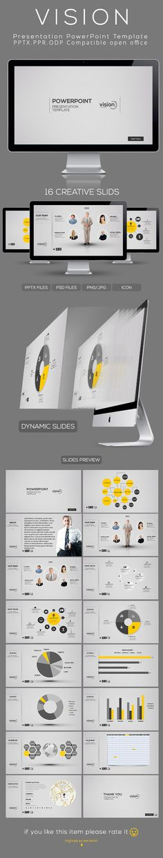 VISION Poewerpoint Presentation TemplateA modern, clean professional Powerpoint presentation designed for any type of business. It's very easy to adapt with your content such as text, images and charts.Features:• 16 unique slides for multiple layout …