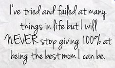 Ill be the best mom i can be. Single mom - Single Mothers Quotes - Ideas of Single Mothers Quotes - Ill be the best mom i can be. Mommy Quotes, Single Mom Quotes, Daughter Quotes, Mother Quotes, Family Quotes, Single Moms, Mom Sayings, Dear Daughter, Son Quotes