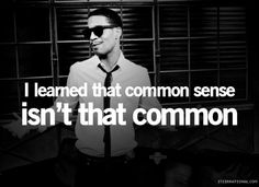 amen, why doesnt anyone have connon sense anymore?