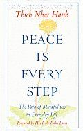 Peace Is Every Step by Thich Nhat Hahn: In the rush of modern life, we tend to lose touch with the peace that is available in each moment. World-renowned Zen master, spiritual leader, and author Thich Nhat Hanh shows us how to make positive use of the very situations that usually pressure and...