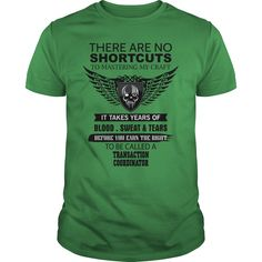 TRANSACTION COORDINATOR There Are No Shortcuts To Mastering My Craft T-Shirts, Hoodies. ADD TO CART ==► https://www.sunfrog.com/Jobs/TRANSACTION-COORDINATOR-There-Are-No-Shortcuts-To-Mastering-My-Craft-Green-Guys.html?id=41382