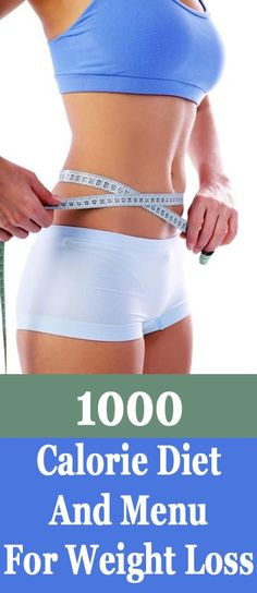 Weight Loss: 1000 Calorie Diet And Menu For Weight Loss