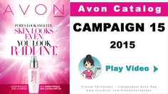 Avon Catalog Campaign 15  June / July 2015 - http://www.GoHereToShop.com – Campaign 15 introduces a new product to the Anew Vital family plus great Fragrance Deals, Freebies and Buy One Get One's in bath & body and more. Take a look at the latest Avon Catalog here http://www.GoHereToShop.com