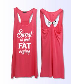 Sweat is just Fat Crying  workout  fitness bow tank by VintTime, $24.00