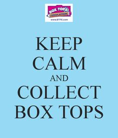 KEEP CALM AND COLLECT BOX TOPS