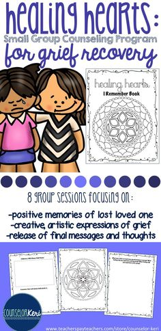 Healing Hearts Grief Recovery Upper Elementary Small Group Counseling Curriculum