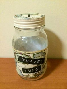I am gonna make this travel fund jar for future trips