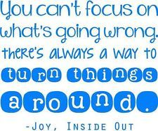 you can't focus on what's going wrong theres always a way to turn things around - joy, inside out Joy Quotes, Movie Quotes, Quotes To Live By, Joy Inside Out, Pixar Poster, Outing Quotes, Scrapbook Quotes, Pep Talks, Daily Inspiration Quotes