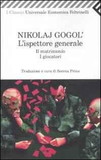 Foto Cover di L' ispettore generale-Il matrimonio-I giocatori, Libro di Nikolaj Gogol', edito da Feltrinelli