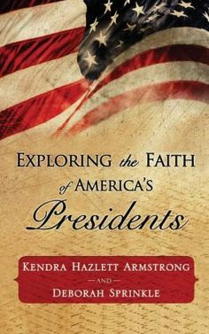 """Exploring the Faith of America's Presidents by Kendra Hazlett Armstrong, Deborah Sprinkle!!""""The things that will destroy America are prosperity-at-any-price, peace-at-any-price, safety-first instead of duty-first, the love of soft living and the get-rich-quick theory of life"""". ~ Theodore """"Teddy"""" Roosevelt, 26th U.S. President. http://www.amazon.com/dp/1938499654"""