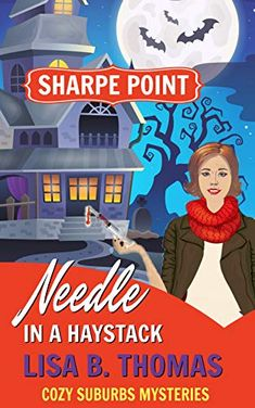 Sharpe Point: Needle in a Haystack (Cozy Suburbs Mysteries Book 5) by [Thomas, Lisa B.]