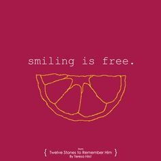 Smiling Is Free quote from LDS inspirational book Twelve Stones to Remember Him by Teresa Hirst