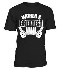 WORLD'S GREATEST mama  T-shirt  #gift #shirt #ideas #momo #supermom #MothersDayShirt #ShirtforMom #sweatshirt #mothersday2017