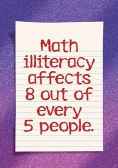 math illiteracy- idk wat that means, but it sounds smart;)
