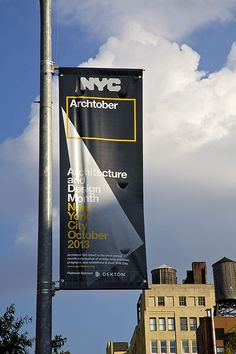 Archtober 2013 – Identity and exhibition design for the annual festival of architecture and design in New York. Ads Creative, Creative Flyers, Exhibition Banners, Rollup Banner Design, Street Banners, Pole Banners, Pvc Banner, Event Branding, Event Banner