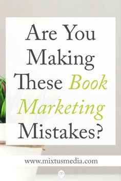There are some common book marketing and social media mistakes that I see happening online that are easy to make. They are easy to fix and I'm going to show you what you can do instead.  Book Marketing Tips, Book Marketing Strategies, Social Media Strategies, Social Media tips, What Authors should Post, Author social media, self publishing tips, book publishing strategies, social media post ideas, self publishing tips, book publishing tips