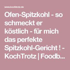 Ofen-Spitzkohl - so schmeckt er köstlich - für mich das perfekte Spitzkohl-Gericht ! - KochTrotz | Foodblog | Reiseblog | Genuss trotz Einschränkungen