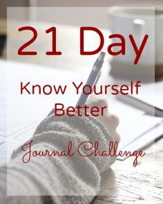 FREE 21 Day Know Yourself Better Challenge. Journal prompts to facilitate self-awareness.