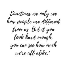 Sometimes we only see how people are different from us. But if you look hard enough you can see how much we are alike. We are all the same  . . . . . #instaquote #quote #differences #similarity #instagood #instalike #instadaily #photooftheday #picoftheday #wisdom #bloggernl #instaday