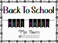 Mrs. Pauley's Kindergarten: Back to School MUST HAVES!