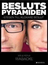 Beslutspyramiden - Stegen till bättre beslut - Ari & Mona Riabacke - böcker(9789198227802) | Adlibris Bokhandel