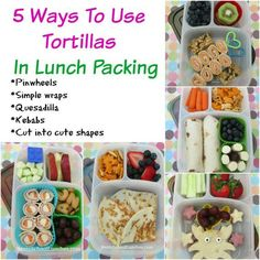 5 Ways To Use Tortillas In Lunch Packing