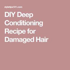 DIY Deep Conditioning Recipe for Damaged Hair