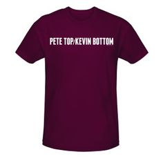 There's no better shirt to wear while doing the Shiva Bowl Shuffle than the Pete Top/Kevin Bottom T-Shirt. Pete Top/Kevin Bottom, formerly the Kevin's. Cool Tee Shirts, T Shirt, You Make Me Laugh, Cute Guys, My Style, Tees, Mens Tops, How To Wear, Stuff To Buy