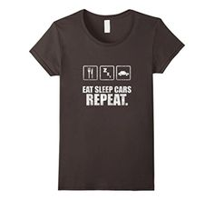 Women's Eat Sleep Cars Repeat Shirt For Racing Or Restoration Fans Medium Asphalt - Brought to you by Avarsha.com